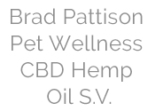 Brad Pattison Pet Wellness CBD Hemp Oil S.V.